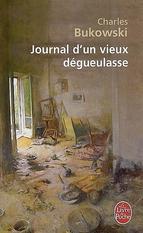Journal d'un vieux dégueulasse- Charles Bukowski