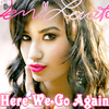 Here We Go Again / Demi Lovato